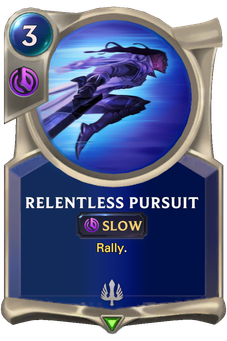Legends of Runeterra Relentless Pursuit Card