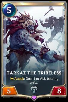 Legends of Runeterra Tarkaz the Tribeless Card