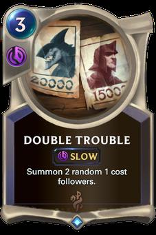 Legends of Runeterra Double Trouble Card